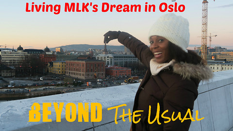 Living MLK's Dream in Oslo