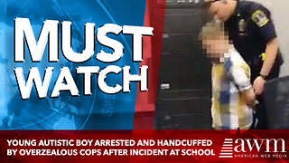 Young Autistic Boy Arrested And Handcuffed By Overzealous Cops After Incident At School - Video