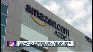 Amazon to open distribution center in Shelby Township creating 1,000 jobs - Video