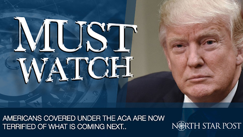 Americans Covered Under The ACA Are Terrified Of What Is Coming Next..