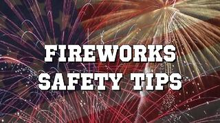Stay safe this 4th of July with these tips and regulations - Video