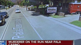 Murderer on the run near Pala Casino
