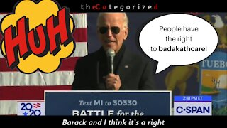 NEW Gaffe! Joe Biden says: 'People have the right to BADAKATHCARE!' - whatever that is.