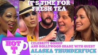 Alaska Thunderfuck on Hey Qween HOT T: Celebrity Gossip And Hollywood Shade Episode 4 - Video
