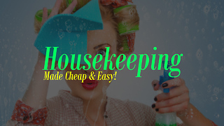 Housekeeping Made Cheap & Easy! - Video