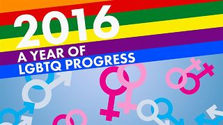 2016: A year for LGBTQ progress! - Video