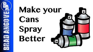 Simple trick to make your spray cans spray better - Video