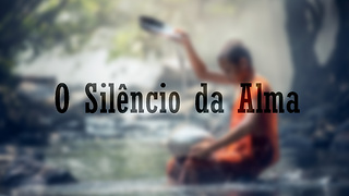 O Silêncio da Alma - Video
