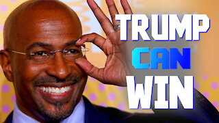 VAN JONES ADMITS TRUMP STILL CAN WIN