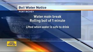 Boil water notice issued in Port Richey due to water main break - Video