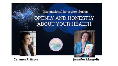 Jennifer Margulis | Openly and Honestly about Your Health | Episode 3 (Est sub)