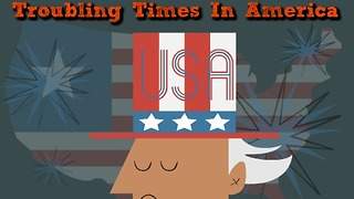 Troubling times in America  - Video
