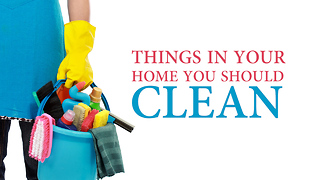 Things in your home you should clean - Video