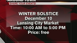 Around Town: Winter Solstice at Lansing City Market - Video