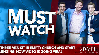 Three Men Sit in Empty Church and Start Singing. Now Video is going viral