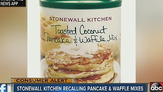 Stonewall Kitchen recalls limited quantities of pancake & waffle mixes due to possible salmonella - Video