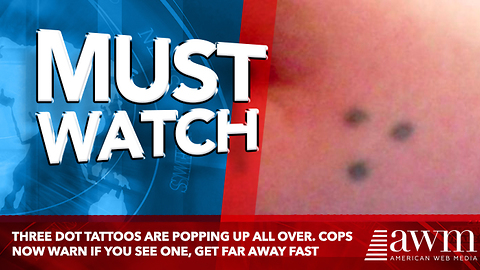 Three Dot Tattoos Are Popping Up All Over. Cops Now Warn If You See One, Get Far Away Fast
