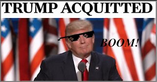 BOOM! PRESIDENT DONALD J. TRUMP: ACQUITTED, AGAIN!