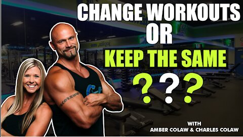 CHANGE WORKOUTS OR KEEP THE SAME❓❓   COLAW FITNESS TIPS