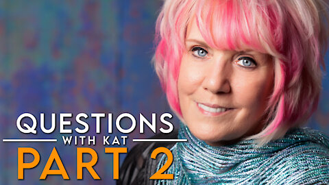 2-19-21 Questions with Kat - Part 2