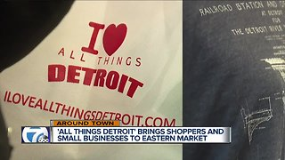 'All Things Detroit' brings shoppers and small businesses to Eastern Market