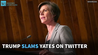 Trump Slams Yates On Twitter; 'She Said Nothing But Old News' - Video