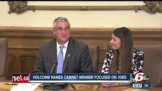 Gov. Holcomb names cabinet member focused on jobs - Video