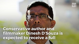 Trump to Give Conservative Filmmaker Dinesh D'Souza Full Pardon, 'He Was Treated Unfairly' - Video