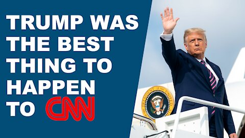 Trump Was The Greatest Thing To Happen To CNN (Fake News Network)