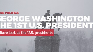 A Rare Look at U.S. Presidents: 1. George Washington | Rare Politics - Video