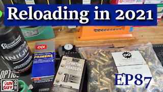 Reloading in 2021 - What's Happening? - Episode 87