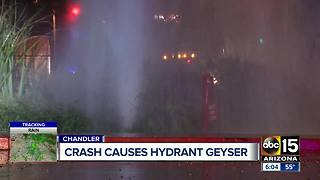 Crash causes hydrant geyser in Chandler - Video