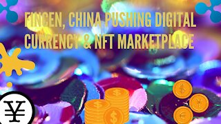 FINCEN, China Pushing Digital Currency & NFT Marketplace