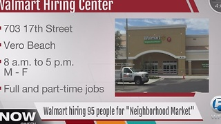 Walmart hiring 95 people for 'Neighborhood Market' - Video