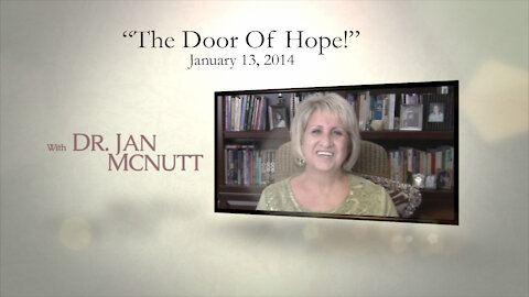 """The Door Of Hope!"" Jan McNutt January 13, 2014"