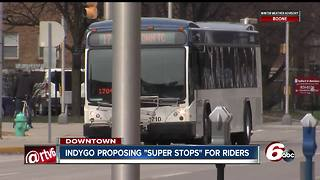 IndyGo proposing 'Super-Stops' for downtown Indy