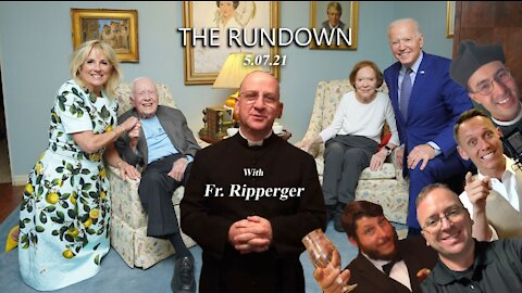 The Rundown w/ Fr. Ripperger (7 May 2021): Religious, Communism, Willful Ignorance, & Infallibility