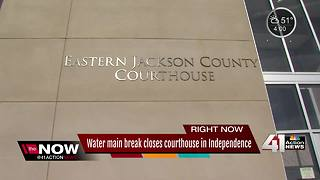 Eastern Jackson County Courthouse closed due to water main break - Video