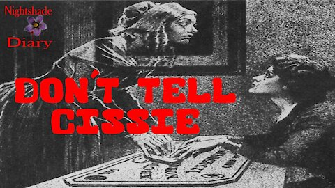 Don't Tell Cissie | Haunted Cottage | Nightshade Diary Podcast