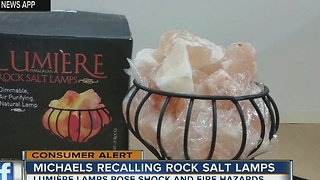Michaels Recalls Rock Salt Lamps Due to Shock and Fire Hazards - Video