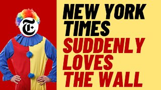New York Times Now Wants To Finish The Border Wall - What The Woke?