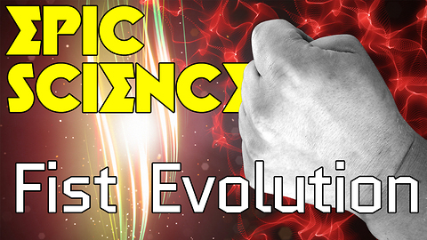 Stuff to Blow Your Mind: Epic Science: Fist Evolution