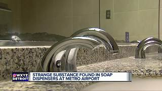Metro Airport investigating 'unusual substance' found in bathroom soap - Video
