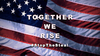 Together We Rise #StopTheSteal