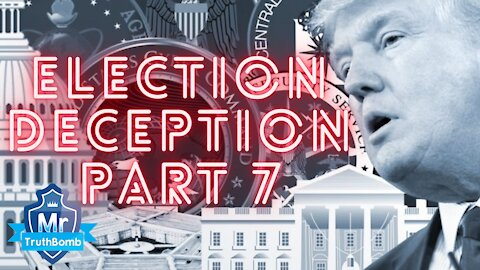 Election Deception Part 7 - Hold the Line - A Film By Mr TruthBomb