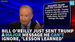 After Flynn Exit O'Reilly Reveals 1 Thing Trump Admin Needs To Do Immediately - Video