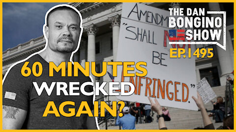 Ep. 1495 60 Minutes Gets Wrecked Again? - The Dan Bongino Show