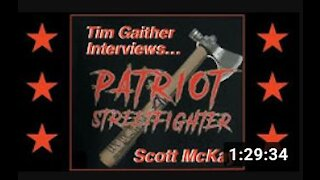 "Tim Gaither video podcast w Scott McKay ""The Patriot Streetfighter'"""