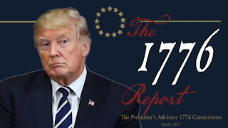 President Trump's 1776 Report Studies Founding Principles To Unite Country, The Left Weaponizes It