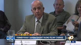 Former Poway superintendent facing felony charges - Video